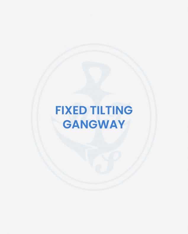 Fixed tilting gangway